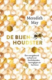 De bijenhoudster : een waargebeurd verhaal over familiebanden, honingbijen en het leven