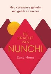 De kracht van nunchi : het Koreaanse geheim van geluk en succes