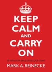 Keep calm and carry on : 20 tips voor een zorgeloos leven