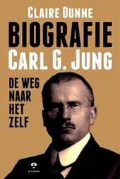 Carl Jung : de weg naar het zelf : Carl Jung en zijn spirituele zoektocht