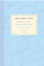 Gezond leven met mindfulness : handboek meditatief ontspannen : effectief programma voor het bestrijden van pijn en...