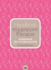 Handboek triggerpoint-therapie : verminder zelf pijnklachten
