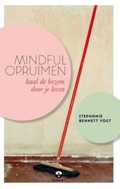 Mindful opruimen : haal de bezem door je leven