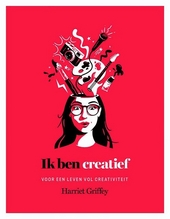 Ik ben creatief : voor een leven vol creativiteit