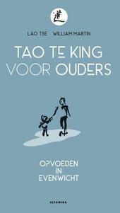 Tao Te King voor ouders : opvoeden in evenwicht