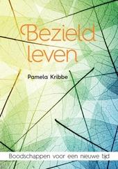 Bezield leven : boodschappen voor een nieuwe tijd
