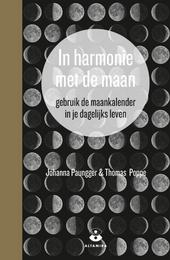 In harmonie met de maan : gebruik de maankalender in je dagelijks leven