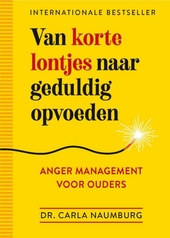 Van korte lontjes naar geduldig opvoeden : anger management voor ouders