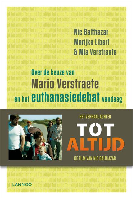 Tot altijd : over de keuze van Mario Verstraete en het euthanasiedebat vandaag