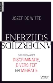 Enerzijds. Anderzijds : over omgaan met discriminatie, diversiteit en migratie