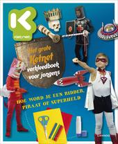 Het grote Ketnet verkleedboek voor jongens : hoe word je een ridder, piraat of superheld