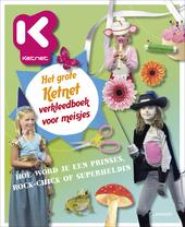 Het grote Ketnet verkleedboek voor meisjes : hoe word je een prinses, rock-chick of superheldin