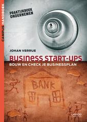 Business start-ups : bouw en check je businessplan : praktijkboek ondernemen