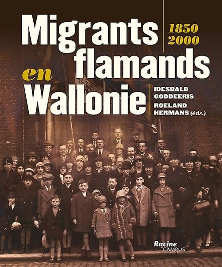 Migrants flamands en Wallonie 1850-2000