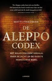 De Aleppo codex : het waargebeurde verhaal over de jacht op de oudste Hebreeuwse bijbel