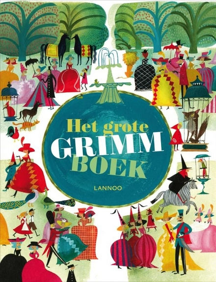 Het grote Grimmboek : 16 sprookjes van de gebroeders Grimm