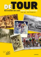 De Tour : een kroniek van 100x Ronde van Frankrijk