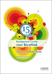 15 jaar Raadgevend Comité voor Bio-ethiek : terugblik en perspectieven