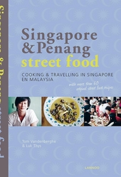 Singapore & Penang street food : koken & reizen in Singapore en Maleisië