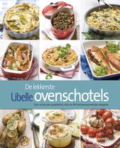 De lekkerste Libelle ovenschotels : een schat aan praktische info en 94 hartverwarmende recepten