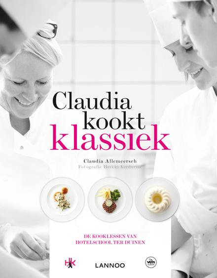 Claudia kookt klassiek : de kooklessen van Hotelschool Ter Duinen
