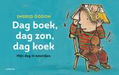 Dag boek, dag zon, dag koek : mijn dag in woordjes