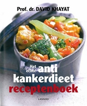 Het echte antikankerdieet : receptenboek