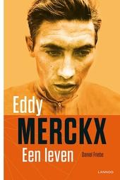 Eddy Merckx : een leven
