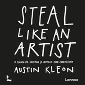 Steal like an artist : 10 dingen die niemand je vertelt over creativiteit