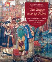 Van Brugge naar La Palma : Luis Vandewalle el Viejo, handelaar in suiker 1505-1587