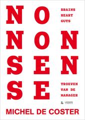 No-nonsense : brains, heart, guts : troeven van de manager