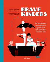 Brave kinders : het pedagogisch onverantwoord voorleesboek van Tante Bees en Tante Toes