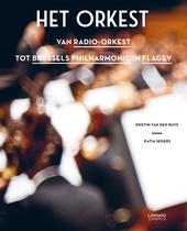 Het orkest : van radio-orkest tot Brussels Philharmonic