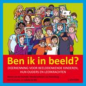 Ben ik in beeld? : (h)erkenning voor beelddenkende kinderen en hun ouders/leerkrachten