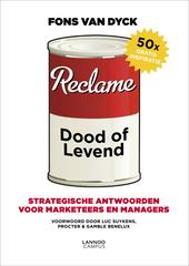 Reclame : dood of levend : strategische antwoorden voor marketeers en managers