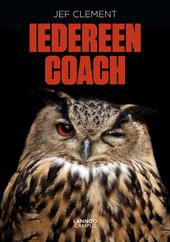 Iedereen coach : praktijkboek voor alledag en overal