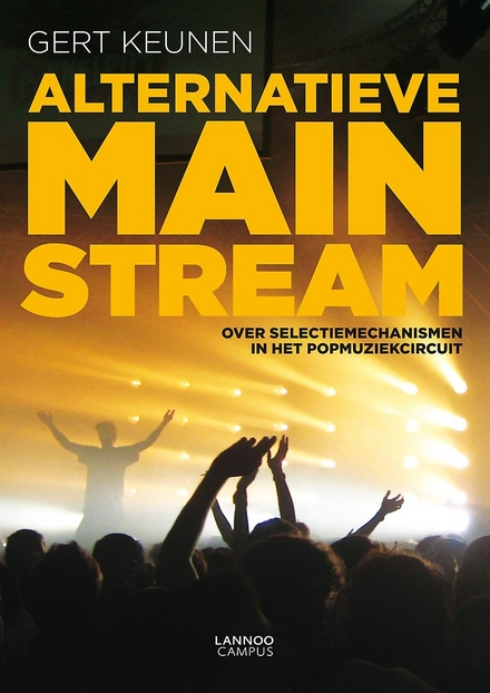 Alternatieve mainstream : over selectiemechanismen in het popmuziekcircuit