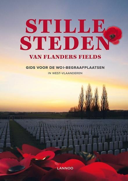 Stille steden van Flanders Fields : gids voor de WO I-begraafplaatsen in West-Vlaanderen