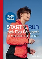 Start to run : fit & gezond in 10 weken