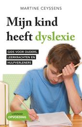 Mijn kind heeft dyslexie : gids voor ouders, leerkrachten en hulpverleners