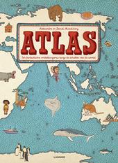 Atlas : een fantastische ontdekkingsreis langs de schatten van de wereld / Aleksandra Mizielinska en Daniel Mizielinski