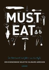 Must eat : een eigenzinnige selectie culinaire adressen