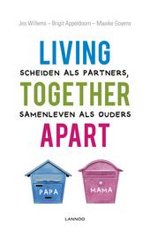 Living together apart : scheiden als partners, samenleven als ouders