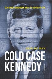 Cold case Kennedy : een nieuw onderzoek naar de moord op JFK