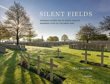Silent fields : gedenkplaatsen van de Grote Oorlog = memorial sites of the Great War