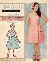 Little miss Y.'s homemade wardrobe : maak zelf je garderobe in kokette vintagestijl
