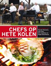 Chefs op hete kolen : BBQ-recepten van Pascale Naessens, Felix Alen, Wim Casteleyn en Peppe Giacomazza