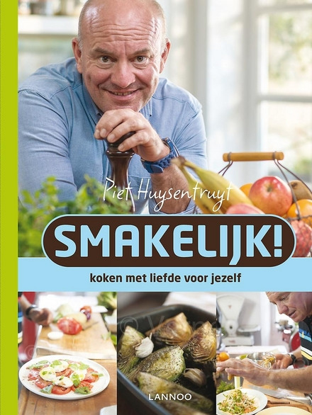 Smakelijk! : Piet kookt lekker en gezond