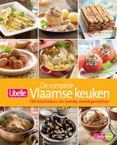 De complete Vlaamse keuken : 100 klassiekers en trendy streekgerechten