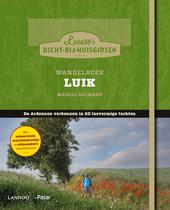 Wandelboek Luik : de Ardennen verkennen in 20 lusvormige tochten